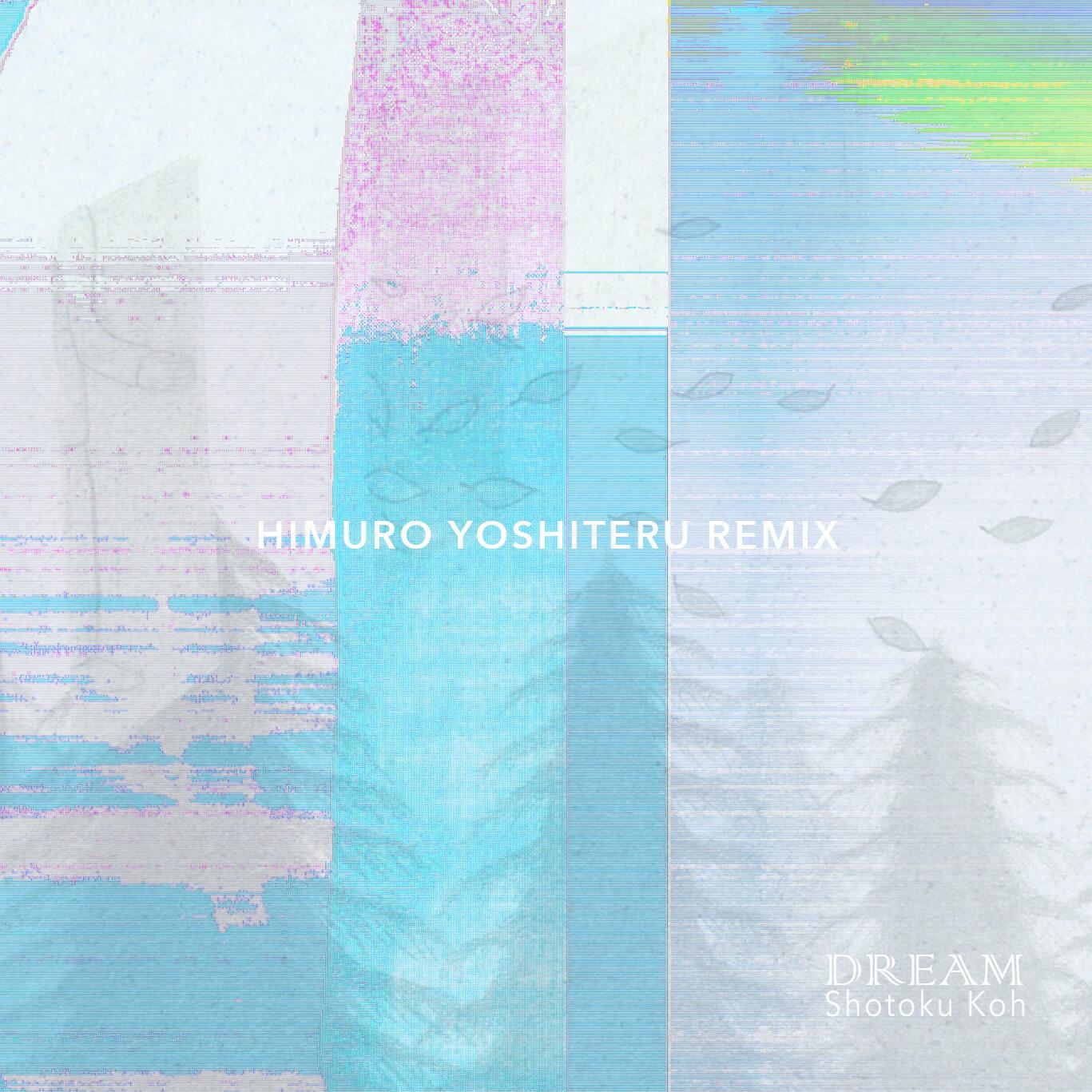 DREAM - HIMURO YOSHITERU REMIX